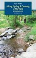 Hiking, cycling & canoeing in Maryland : a family guide