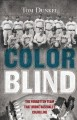 Color blind : the forgotten team that broke baseball's color line