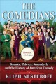 The comedians : drunks, thieves, scoundrels, and the history of American comedy