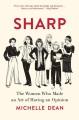 Sharp : the women who made an art of having an opinion