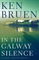 In the Galway silence : a Jack Taylor novel