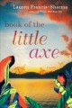 Book of the little axe : a novel