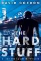 The hard stuff : a novel