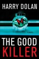 The good killer : a novel