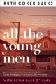 All the young men : a memoir of love, AIDS, and chosen family in the American South