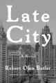 Late city : a novel
