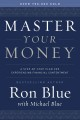 Master your money : a step-by-step plan for experiencing financial contentment