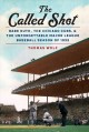 The called shot : Babe Ruth, the Chicago Cubs, and the unforgettable major league baseball season of 1932