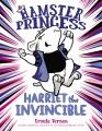 Harriet princess : Harriet the invincible