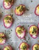 Food with friends : the art of simple gatherings