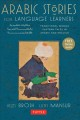 Arabic stories for language learners : traditional Middle Eastern tales in Arabic and English