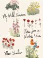 My wild garden : notes from a writer's eden
