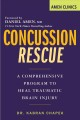 Concussion rescue : a comprehensive program to heal traumatic brain injury