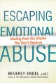 Escaping emotional abuse : healing from the shame you don't deserve