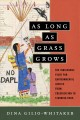 As long as grass grows : the indigenous fight for environmental justice from colonization to Standing Rock