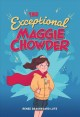 The exceptional Maggie Chowder
