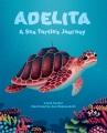 Adelita : a sea turtle's journey