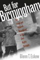 But for Birmingham the local and national movements in the civil rights struggle