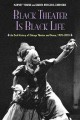 Black theater is Black life : an oral history of Chicago theater and dance, 1970-2010