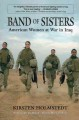 Band of sisters : American women at war in Iraq