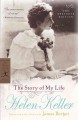 The story of my life : the restored edition with her letters (1887-1901), and a supplementary account of her education, including passages from the reports and letters of her teacher, Anne Mansfield Sullivan, by John Albert Macy