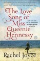 The love song of Miss Queenie Hennessy : a novel