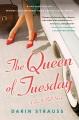 The queen of Tuesday : a novel