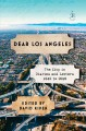 Dear Los Angeles : the city in diaries and letters 1542 to 2018