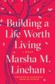 Building a life worth living : a memoir