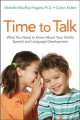 Time to talk : what you need to know about your child's speech and language development