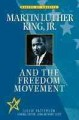 Martin Luther King, Jr., and the freedom movement