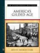 America's gilded age : an eyewitness history