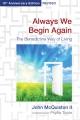 Always we begin again : the Benedictine way of living
