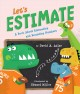 Let's estimate : a book about estimating and rounding numbers