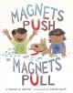 Magnets push, magnets pull