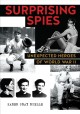 Surprising spies : and unexpected heroes of World War II