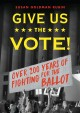 Give us the vote! : over 200 years of fighting for the ballot