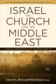 Israel, the church, and the Middle East : a biblical response to the current conflict