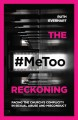 The #MeToo reckoning : facing the church's complicity in sexual abuse and misconduct