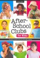 After-School Clubs for Kids : thematic programming to encourage reading