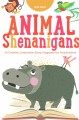Animal shenanigans : twenty-four creative, interactive story programs for preschoolers