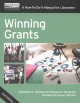 Winning grants : a how-to-do-it manual for librarians