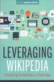 Leveraging Wikipedia : connecting communities of knowledge