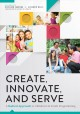 Create, innovate, and serve : a radical approach to children's and youth programming