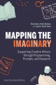 Mapping the imaginary : supporting creative writers through programming, prompts, and research