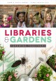 Libraries & gardens : growing together