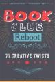 Book club reboot : 71 creative twists