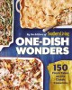 One-dish wonders : 150 fresh takes on the classic casserole