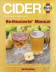 Cider : enthusiasts' manual : a practical guide to growing apples and cidermaking