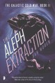 The aleph extraction : the galactic Cold War. Book II